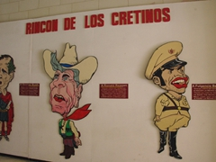 """Corner of the Cretins"", a wall that makes fun of Reagan, Bush and Batista in the Museum of the Revolution"