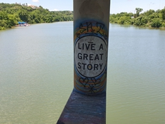"""Live a Great Story"" - Lady Bird lake trail bridge; Austin"