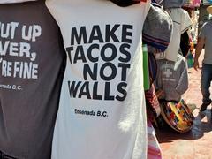 """""""Make tacos not walls"""""""