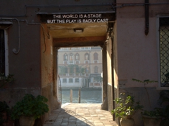 """The World Is A Stage But The Play Is Badly Cast"" - Oscar Wilde quote seen in Venice"