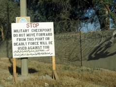 Military checkpoints are no joke...read all signs and heed!